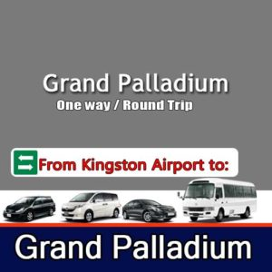 Grand Palladium transfers Kingston Airport Taxi